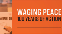 Waging Peace: 100 Years of Action